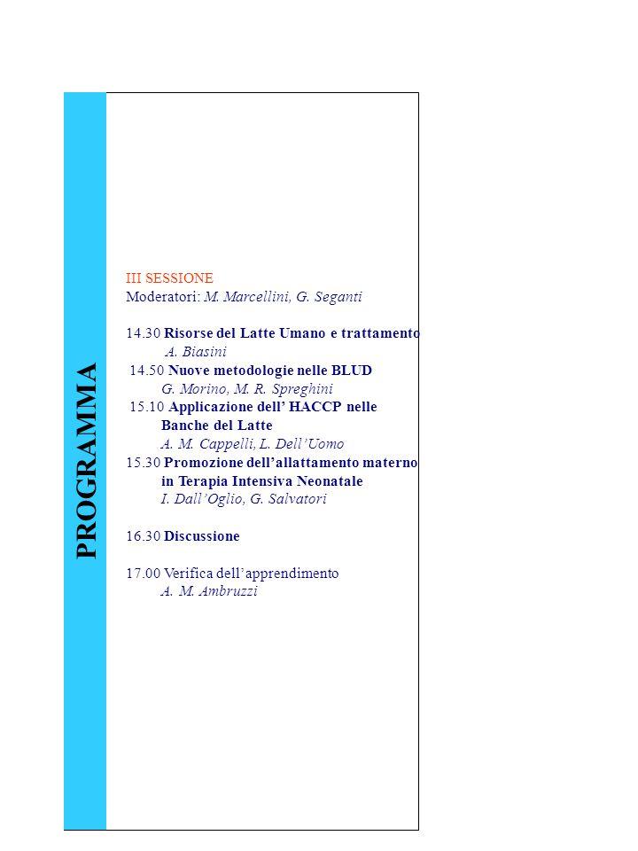 PROGRAMMA III SESSIONE Moderatori: M. Marcellini, G. Seganti