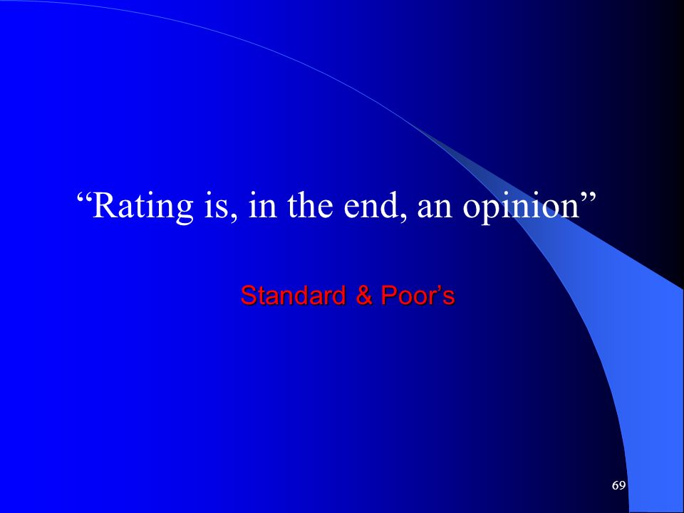Rating is, in the end, an opinion