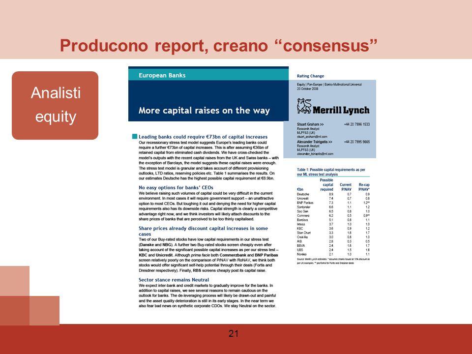 Producono report, creano consensus
