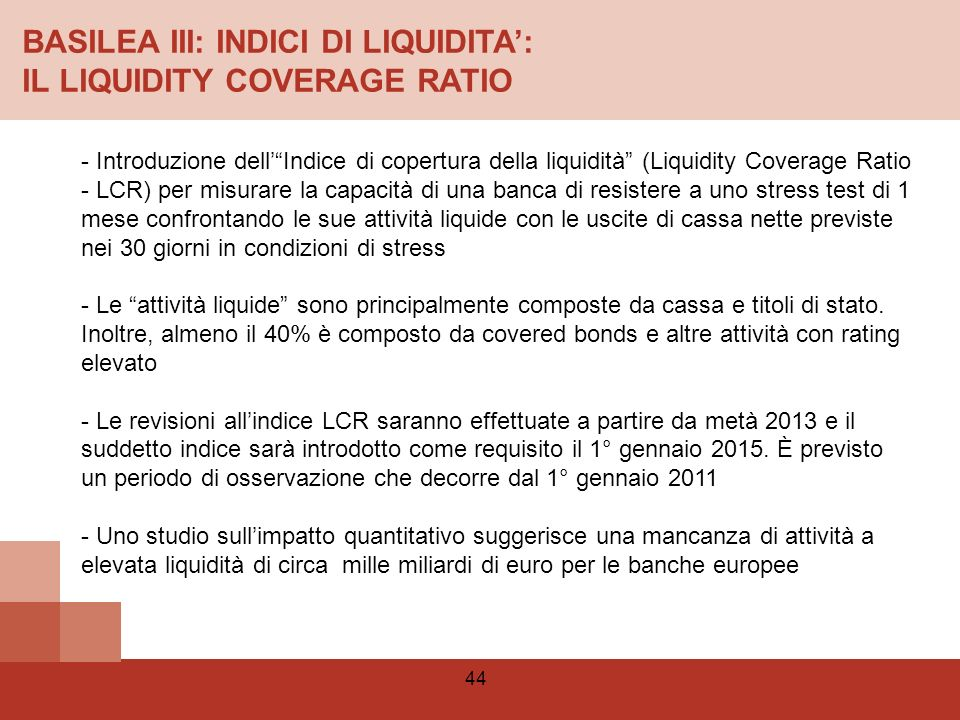 BASILEA III: INDICI DI LIQUIDITA': IL LIQUIDITY COVERAGE RATIO