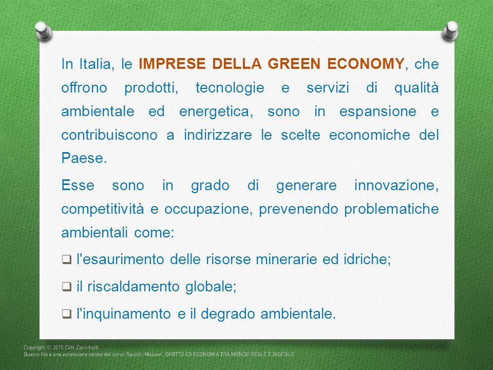 In Italia, le IMPRESE DELLA GREEN ECONOMY, che offrono prodotti, tecnologie e servizi di qualità ambientale ed energetica, sono in espansione e contribuiscono a indirizzare le scelte economiche del Paese.