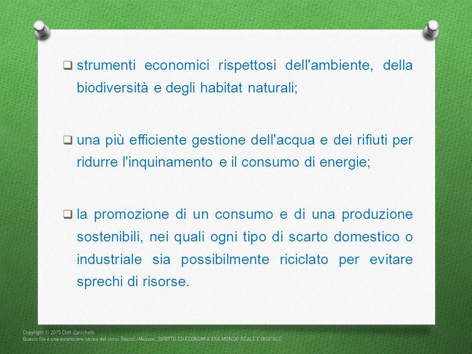 strumenti economici rispettosi dell ambiente, della biodiversità e degli habitat naturali;