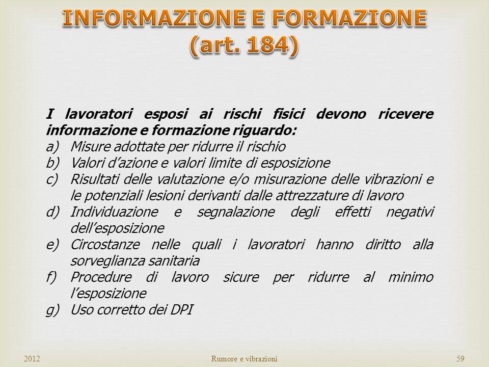 INFORMAZIONE E FORMAZIONE (art. 184)