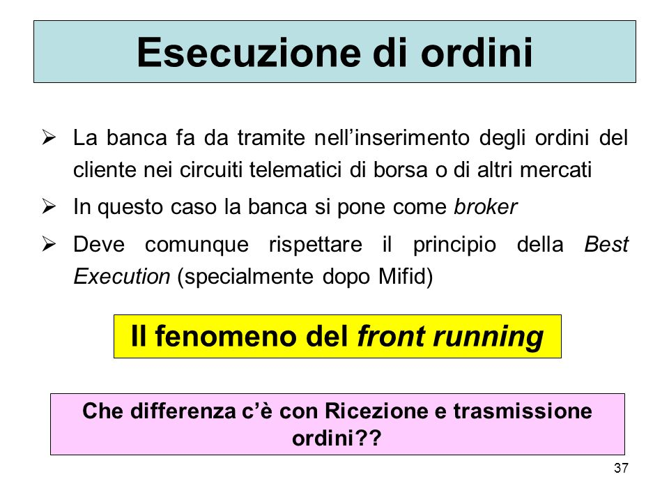 Esecuzione di ordini Il fenomeno del front running