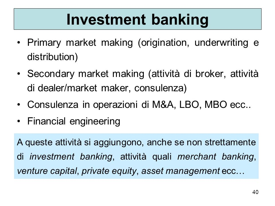 Investment banking Primary market making (origination, underwriting e distribution)