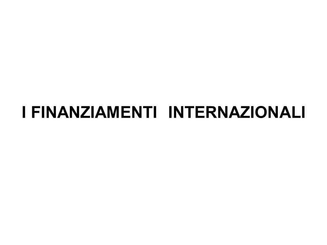 I FINANZIAMENTI INTERNAZIONALI