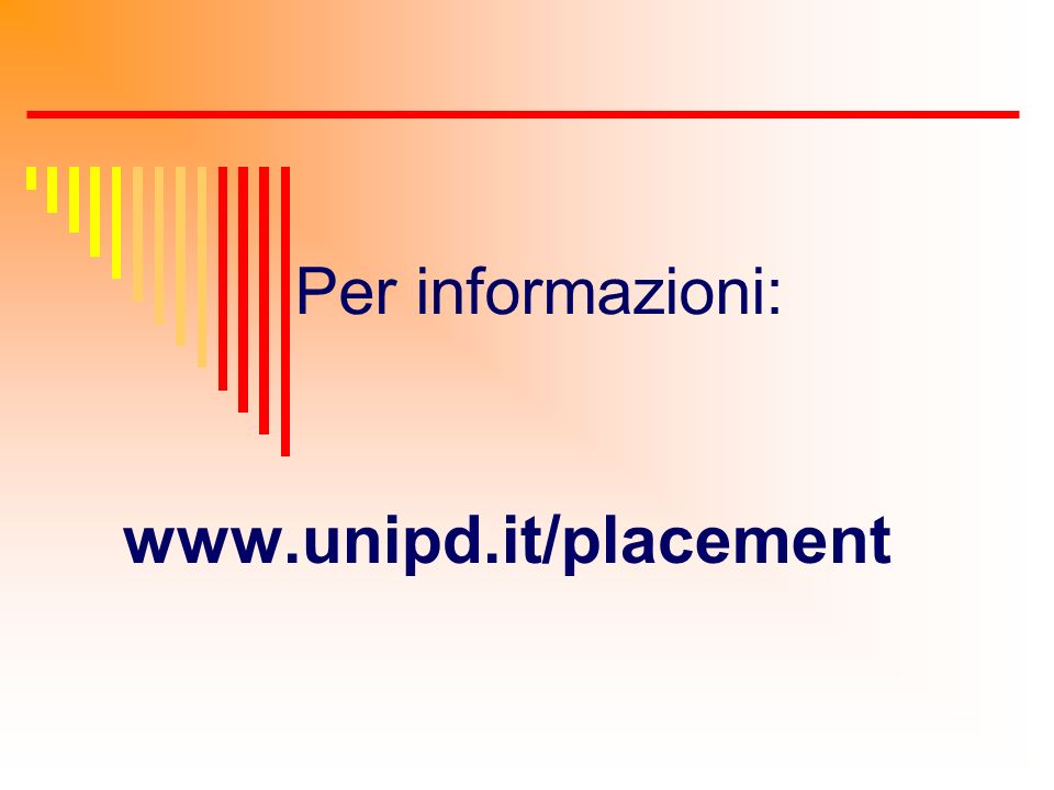 Per informazioni: www.unipd.it/placement