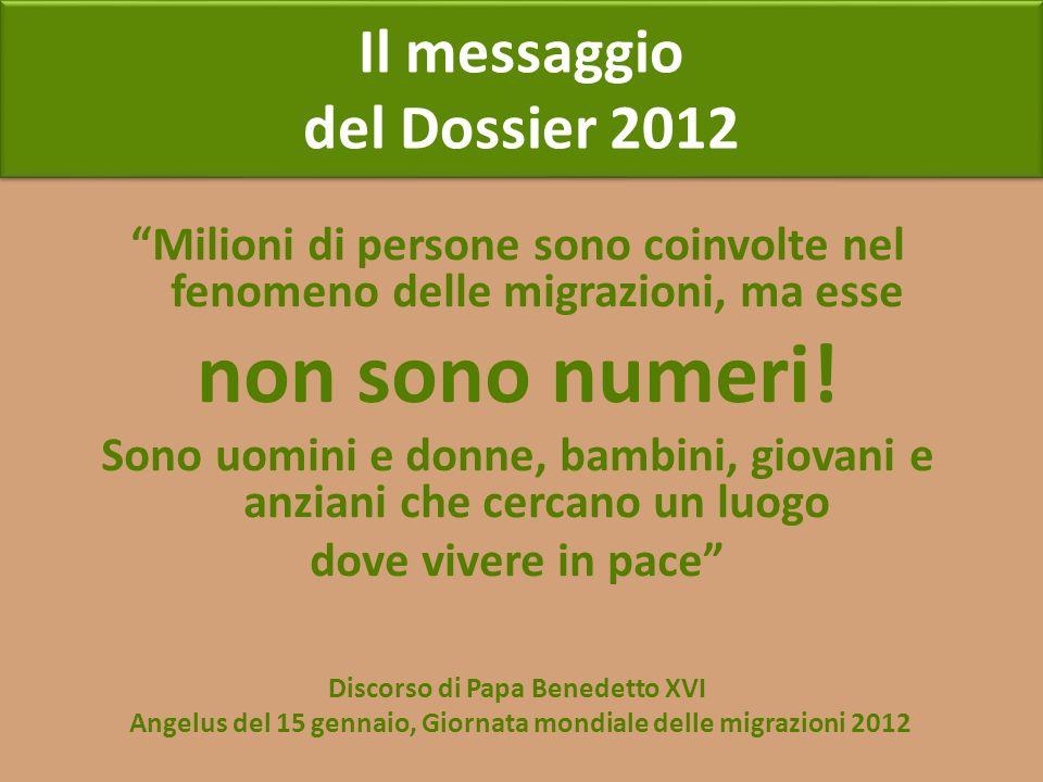 non sono numeri! Il messaggio del Dossier 2012
