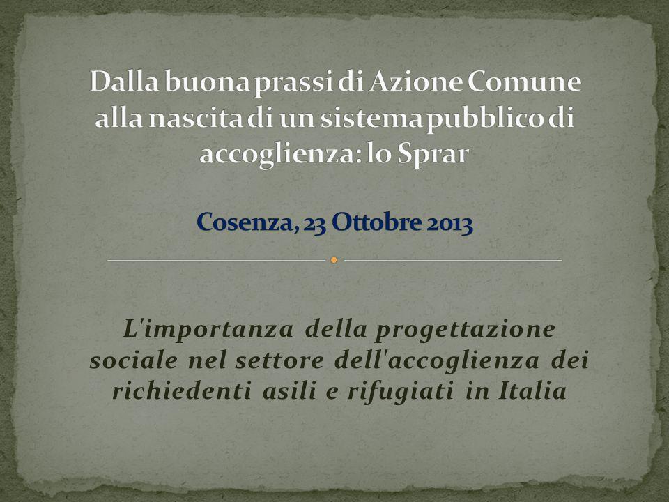 Dalla buona prassi di Azione Comune alla nascita di un sistema pubblico di accoglienza: lo Sprar Cosenza, 23 Ottobre 2013