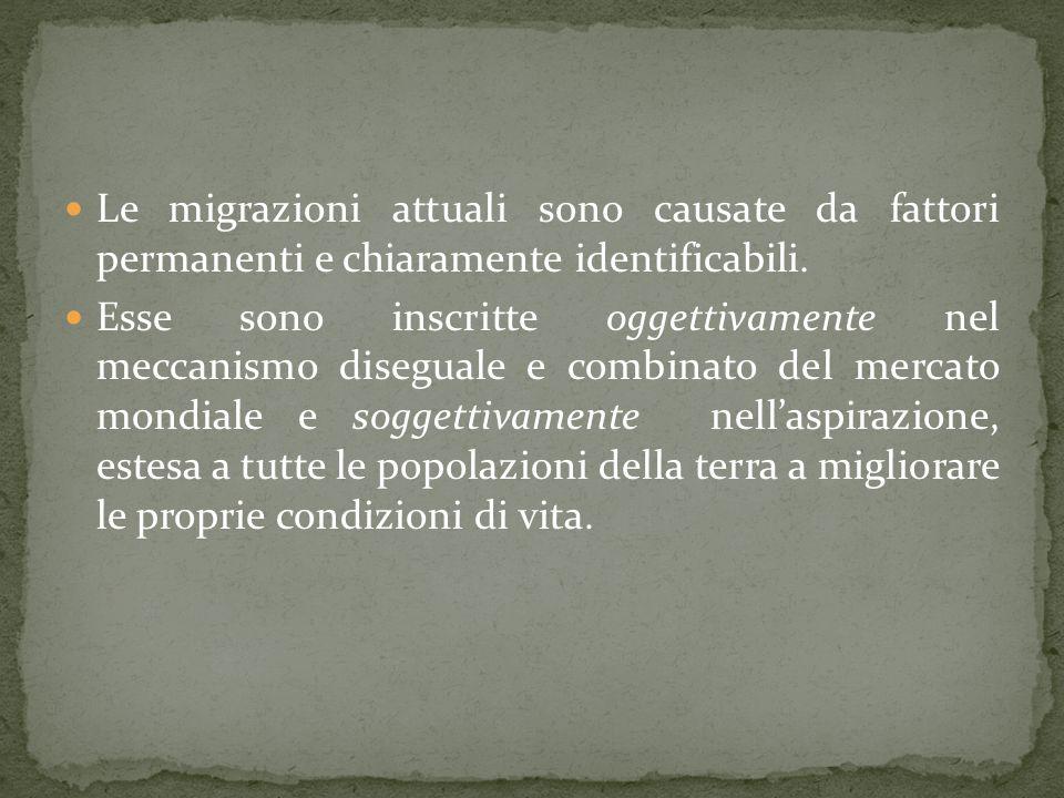 Le migrazioni attuali sono causate da fattori permanenti e chiaramente identificabili.