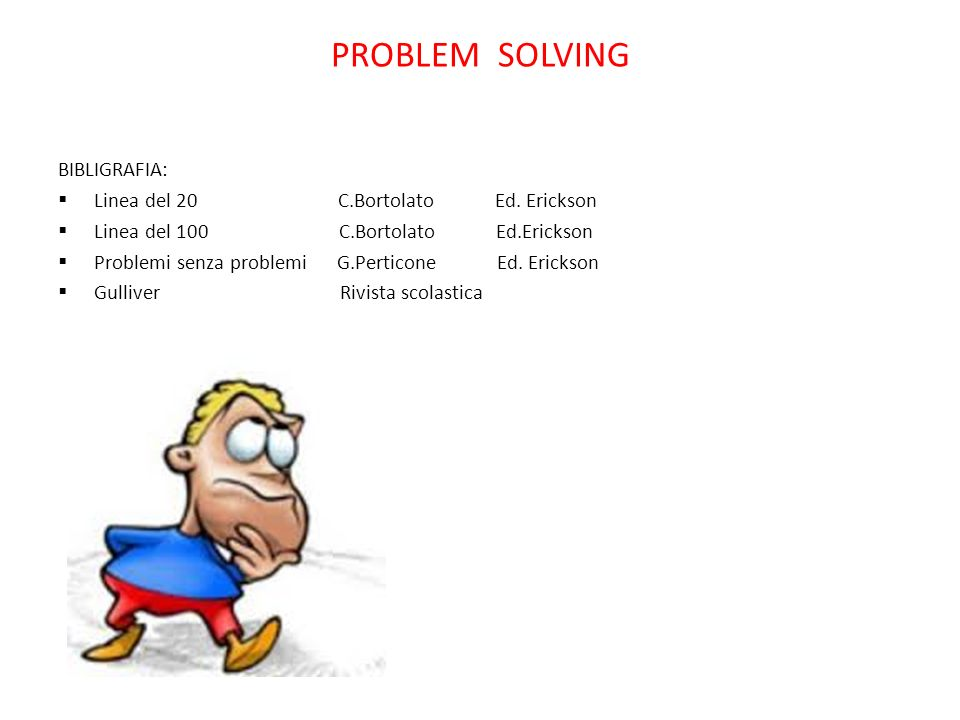 PROBLEM SOLVING BIBLIGRAFIA: Linea del 20 C.Bortolato Ed. Erickson