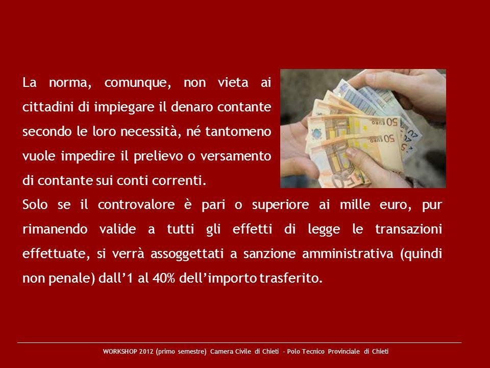 La norma, comunque, non vieta ai cittadini di impiegare il denaro contante secondo le loro necessità, né tantomeno vuole impedire il prelievo o versamento di contante sui conti correnti.
