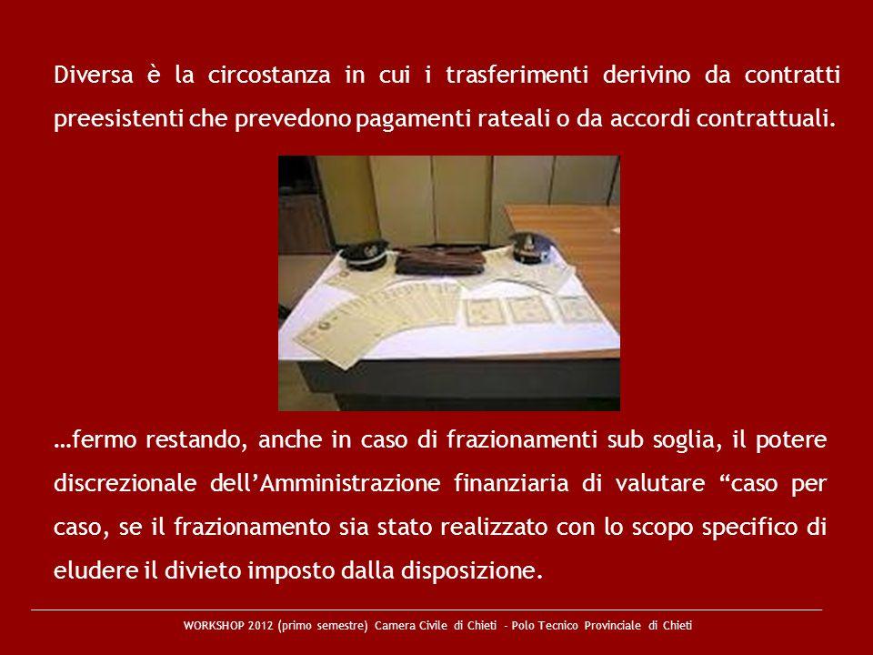Diversa è la circostanza in cui i trasferimenti derivino da contratti preesistenti che prevedono pagamenti rateali o da accordi contrattuali.