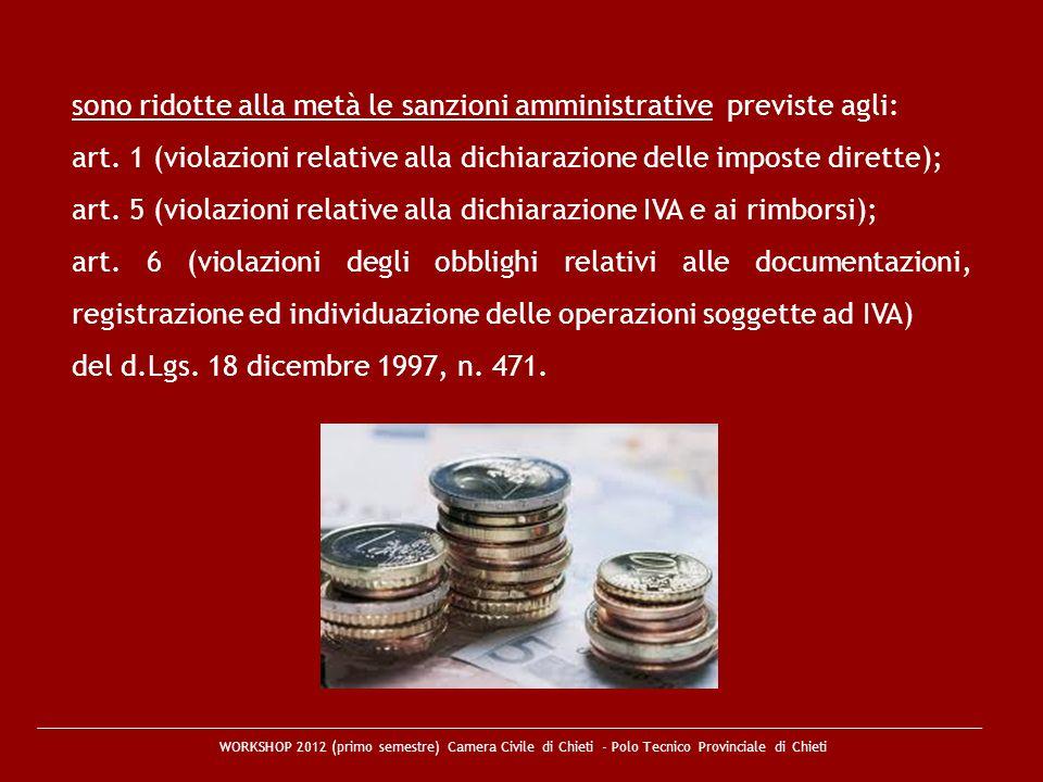 sono ridotte alla metà le sanzioni amministrative previste agli: