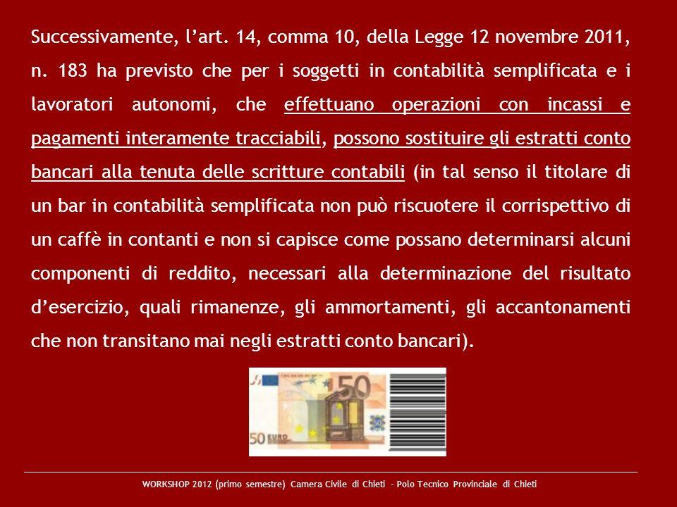 Successivamente, l'art. 14, comma 10, della Legge 12 novembre 2011, n