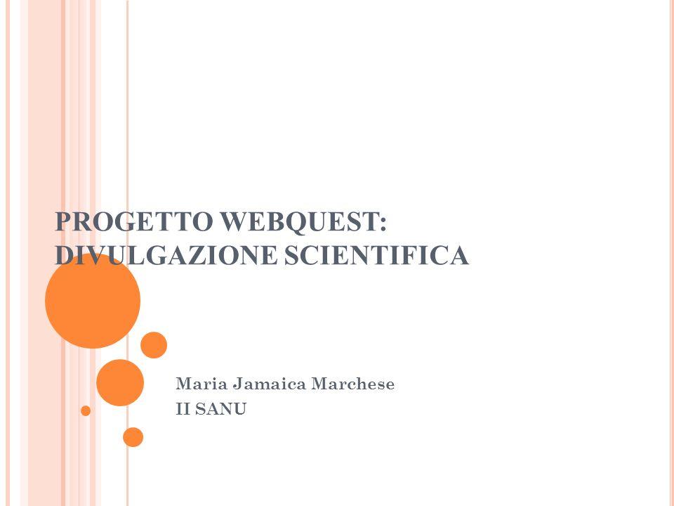 PROGETTO WEBQUEST: DIVULGAZIONE SCIENTIFICA