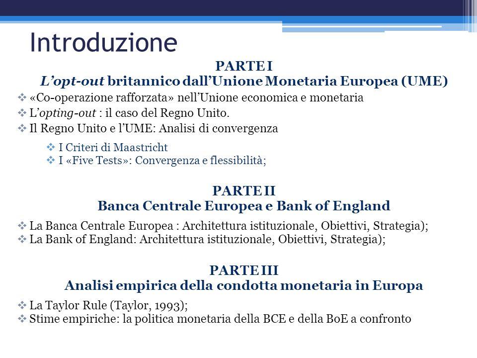 Introduzione PARTE I. L'opt-out britannico dall'Unione Monetaria Europea (UME) «Co-operazione rafforzata» nell'Unione economica e monetaria.