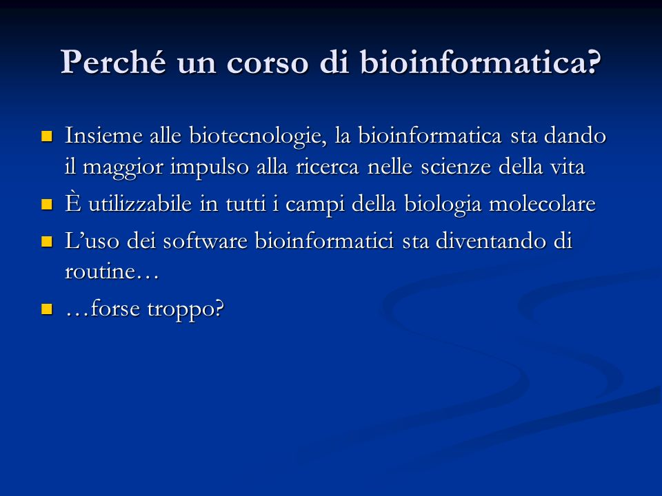Perché un corso di bioinformatica