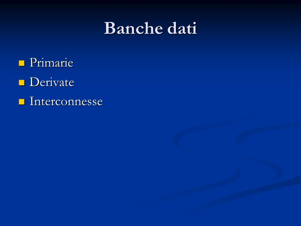 Banche dati Primarie Derivate Interconnesse