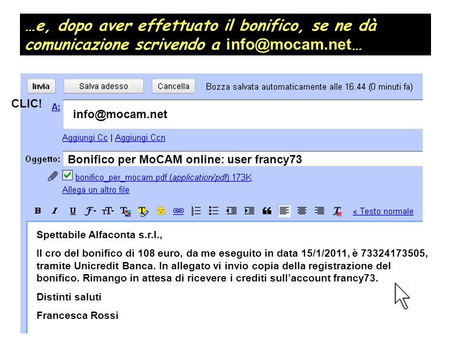 …e, dopo aver effettuato il bonifico, se ne dà comunicazione scrivendo a info@mocam.net…