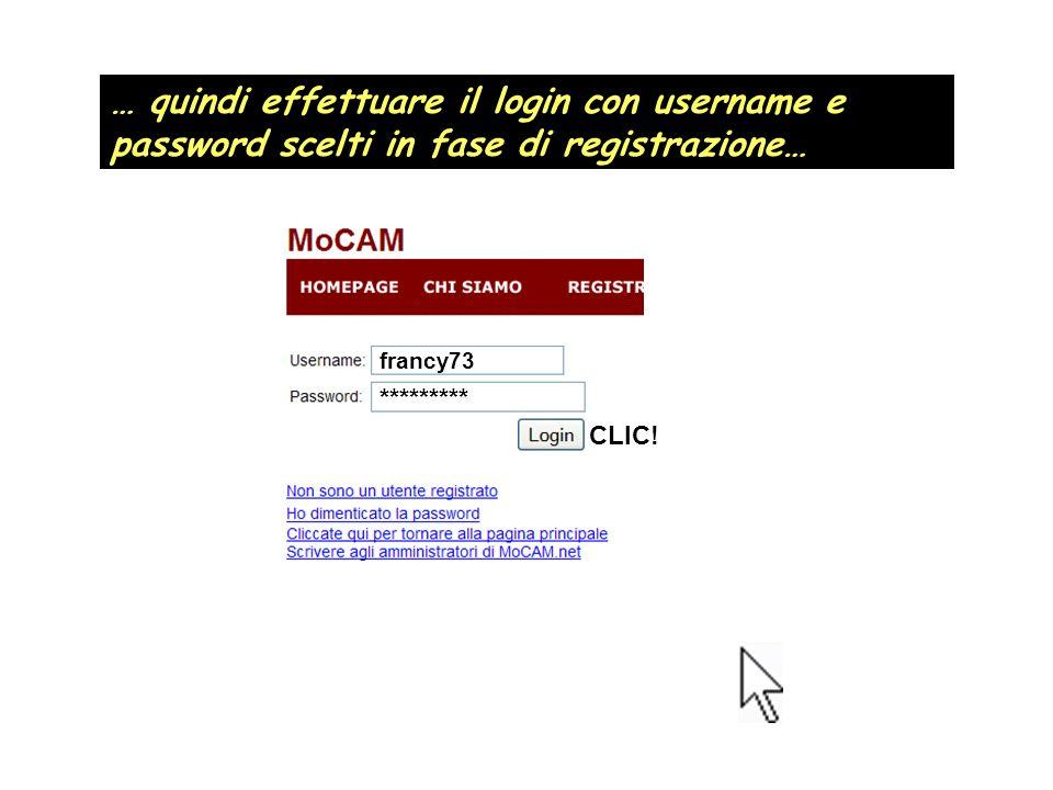… quindi effettuare il login con username e password scelti in fase di registrazione…
