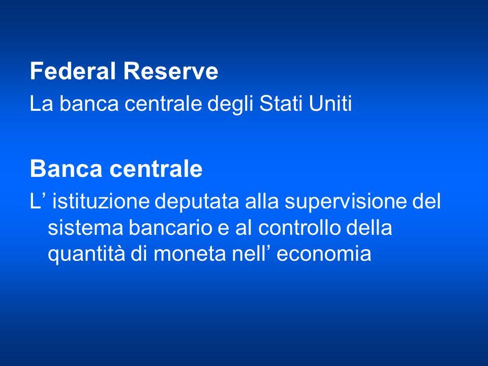 Federal Reserve Banca centrale La banca centrale degli Stati Uniti