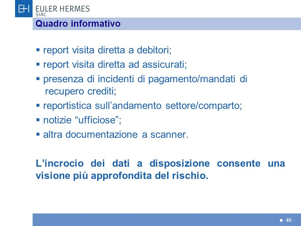 report visita diretta a debitori; report visita diretta ad assicurati;