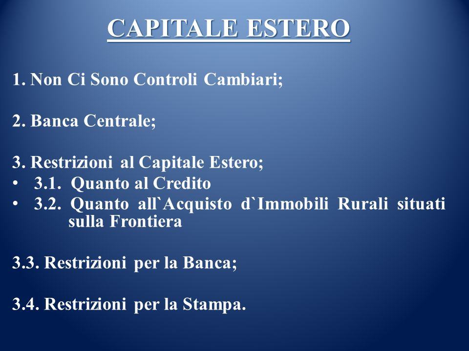 CAPITALE ESTERO 1. Non Ci Sono Controli Cambiari; 2. Banca Centrale;
