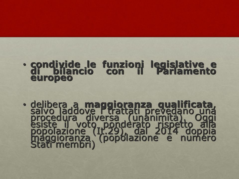 condivide le funzioni legislative e di bilancio con il Parlamento europeo