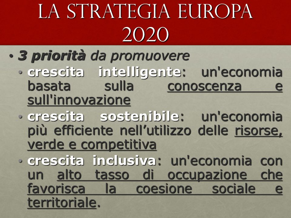 La Strategia Europa 2020 3 priorità da promuovere