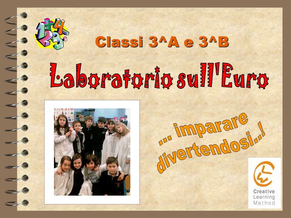 Classi 3^A e 3^B Laboratorio sull Euro ... imparare divertendosi..!