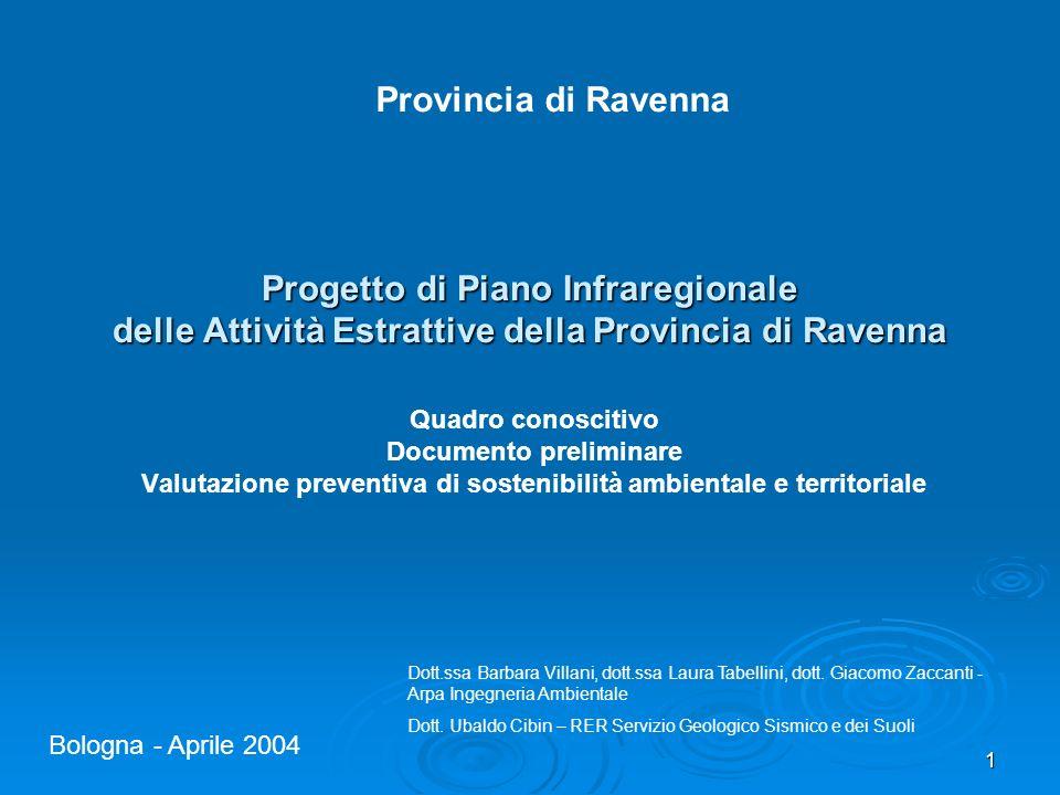 Provincia di Ravenna Progetto di Piano Infraregionale delle Attività Estrattive della Provincia di Ravenna.