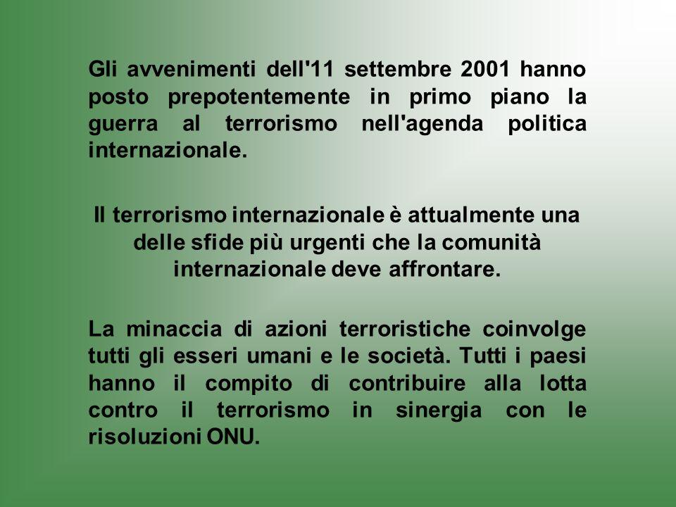 Gli avvenimenti dell 11 settembre 2001 hanno posto prepotentemente in primo piano la guerra al terrorismo nell agenda politica internazionale.