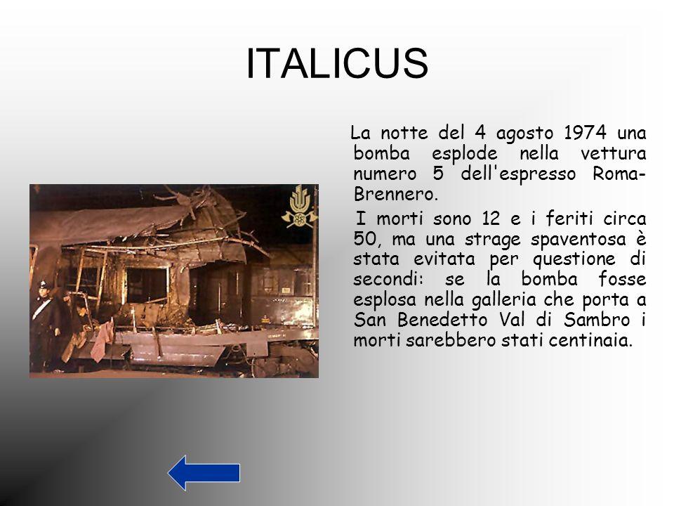 ITALICUS La notte del 4 agosto 1974 una bomba esplode nella vettura numero 5 dell espresso Roma-Brennero.