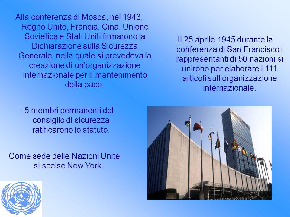 Come sede delle Nazioni Unite si scelse New York.
