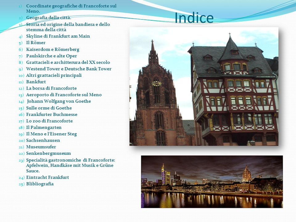 Indice Coordinate geografiche di Francoforte sul Meno.