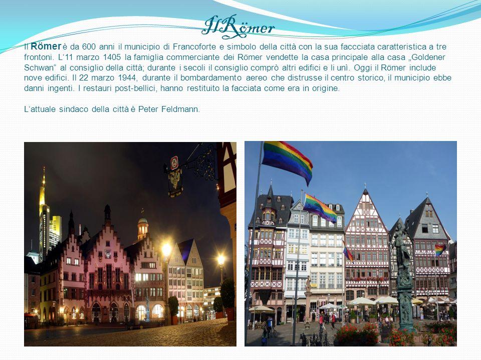 IlRömer Il Römer è da 600 anni il municipio di Francoforte e simbolo della città con la sua faccciata caratteristica a tre frontoni.