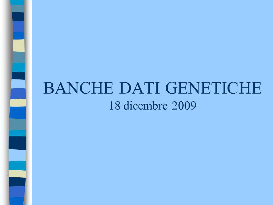 BANCHE DATI GENETICHE 18 dicembre 2009