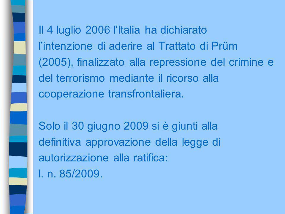 Il 4 luglio 2006 l'Italia ha dichiarato