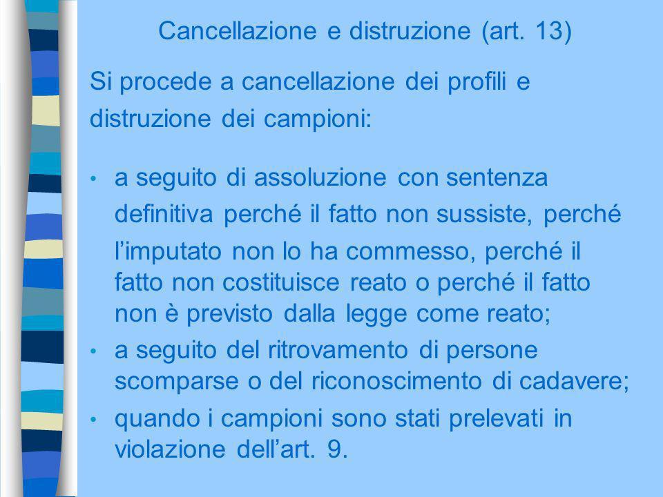 Cancellazione e distruzione (art. 13)