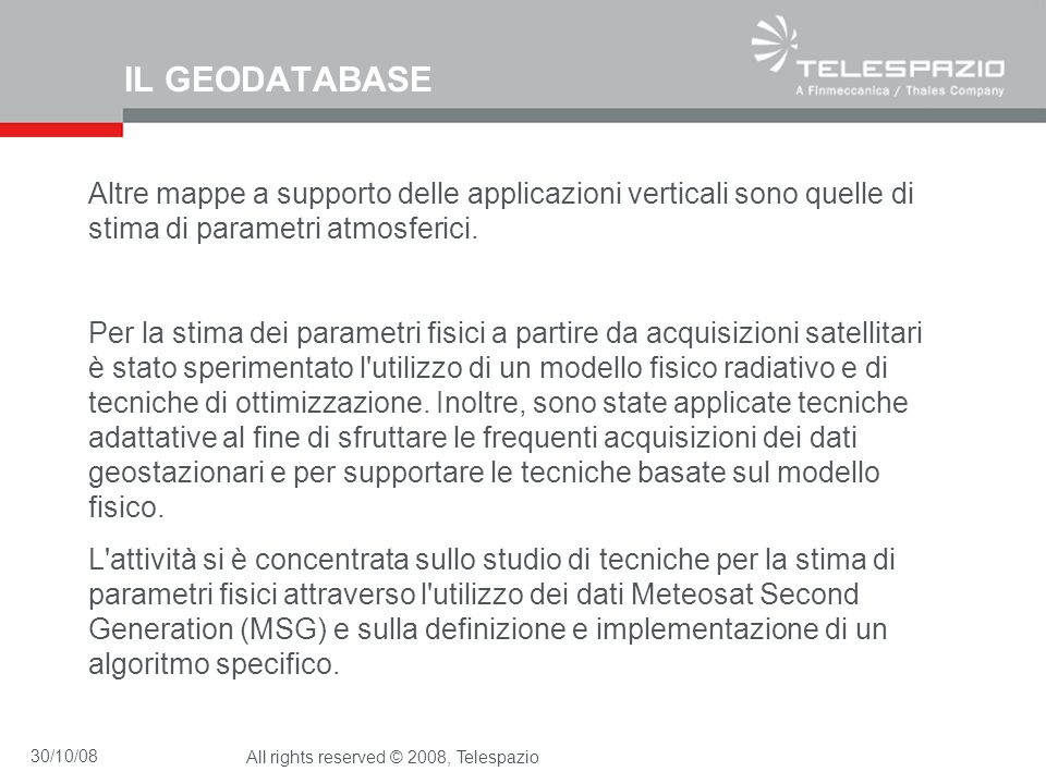 IL GEODATABASE Altre mappe a supporto delle applicazioni verticali sono quelle di stima di parametri atmosferici.