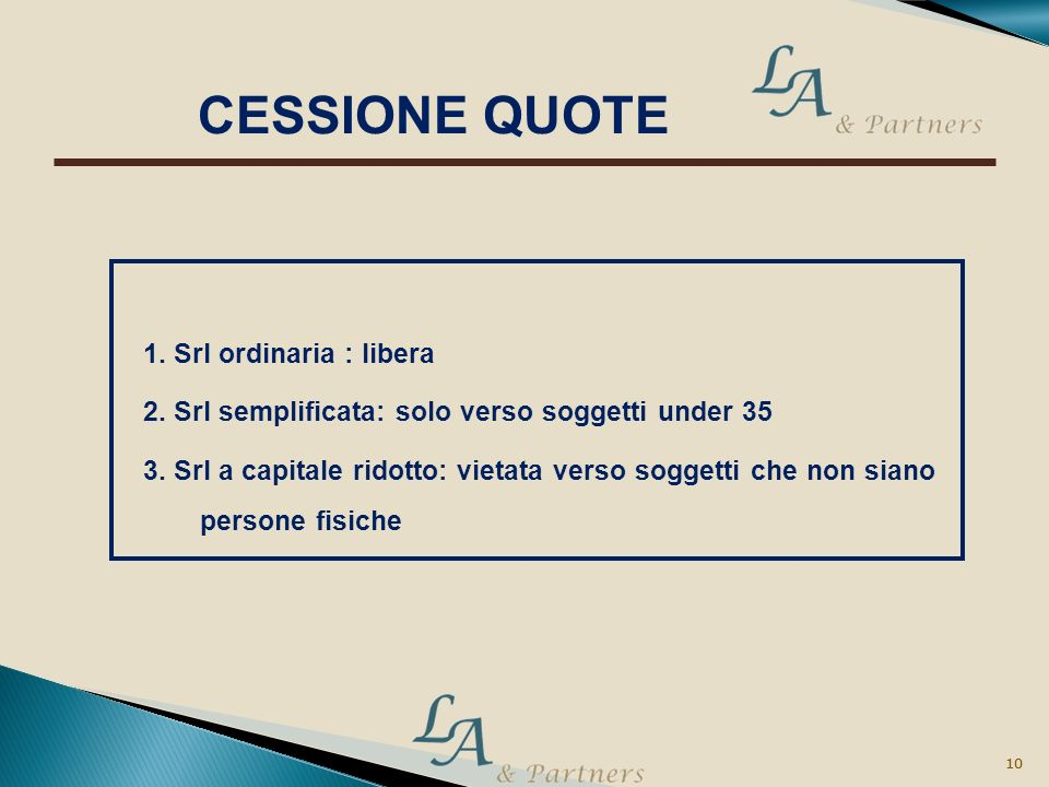 CESSIONE QUOTE 1. Srl ordinaria : libera