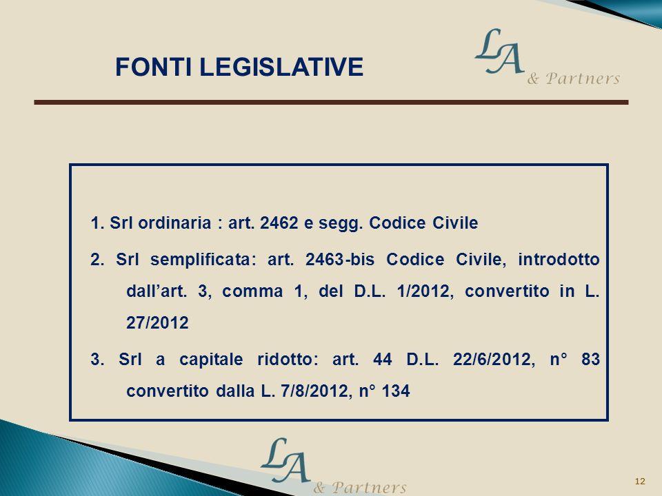 FONTI LEGISLATIVE 1. Srl ordinaria : art. 2462 e segg. Codice Civile