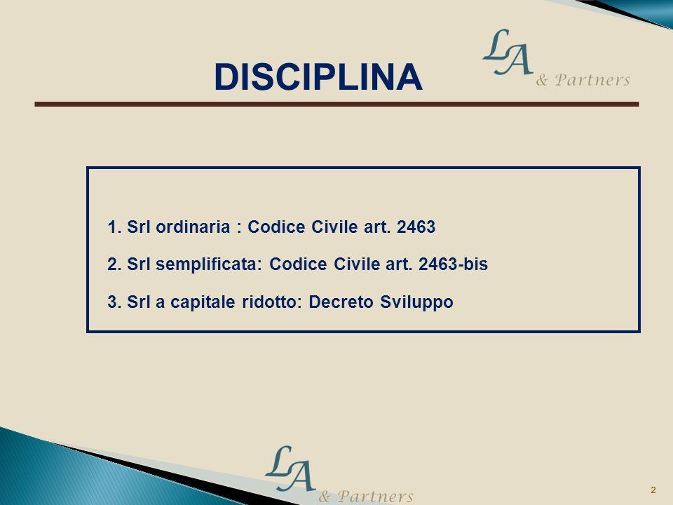 DISCIPLINA 1. Srl ordinaria : Codice Civile art. 2463