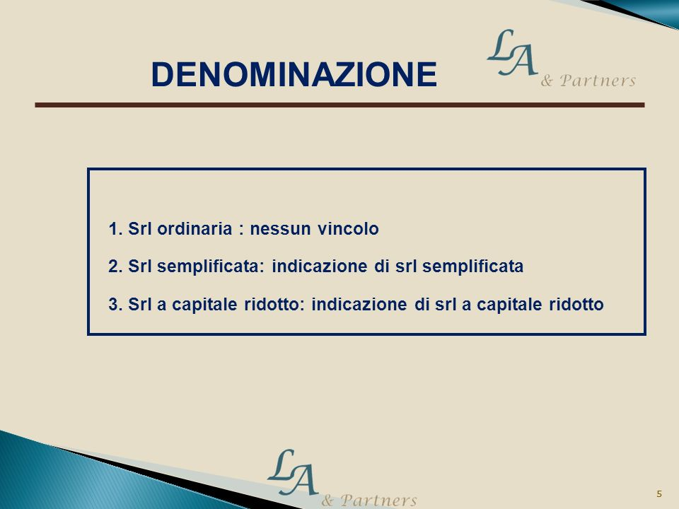 DENOMINAZIONE 1. Srl ordinaria : nessun vincolo