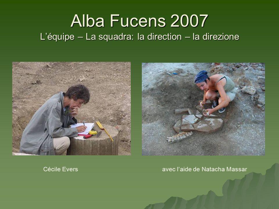 Alba Fucens 2007 L'équipe – La squadra: la direction – la direzione