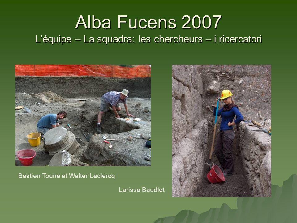 Alba Fucens 2007 L'équipe – La squadra: les chercheurs – i ricercatori