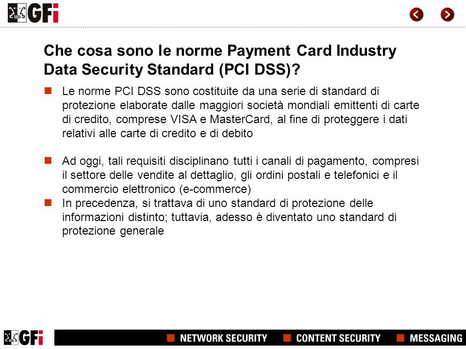 Che cosa sono le norme Payment Card Industry Data Security Standard (PCI DSS)