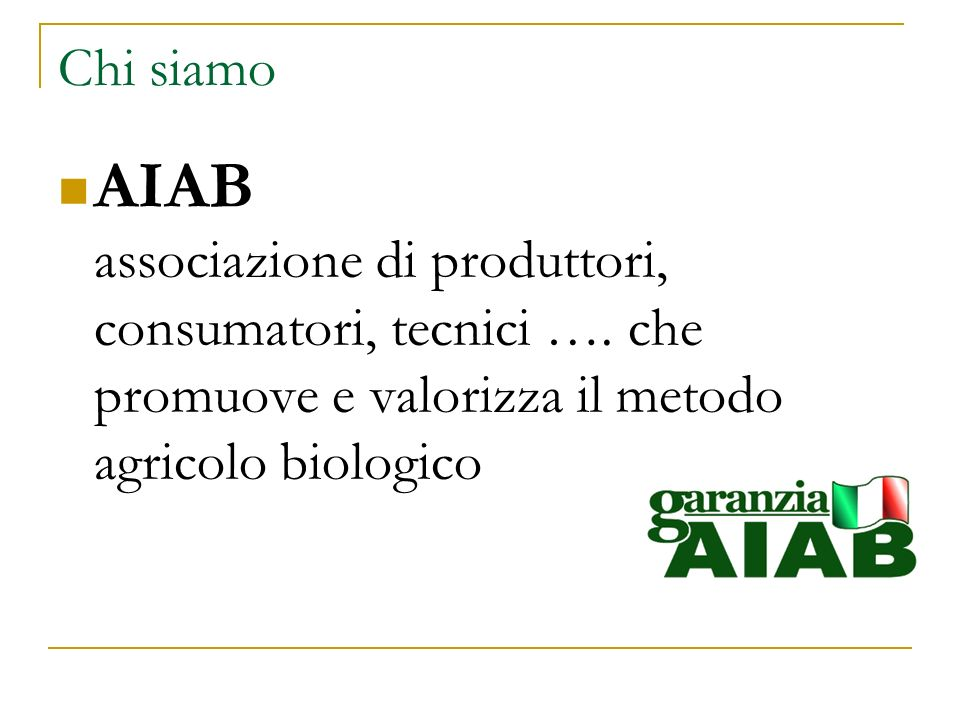 Chi siamo AIAB associazione di produttori, consumatori, tecnici ….