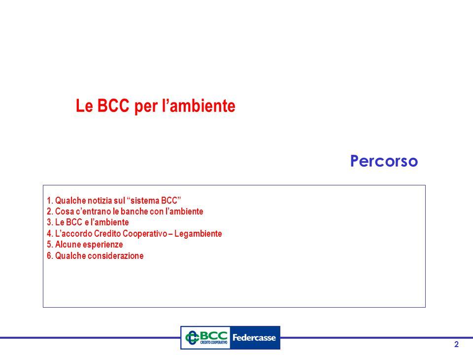 Le BCC per l'ambiente Percorso 1. Qualche notizia sul sistema BCC